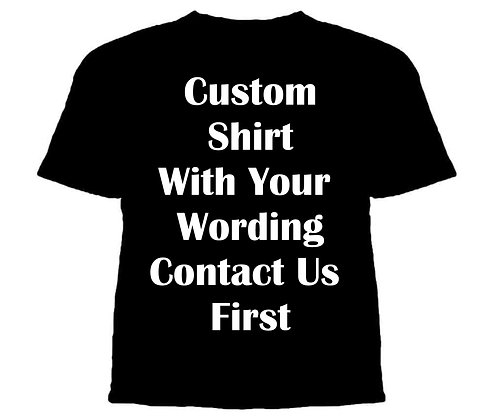 CUSTOM WITH YOUR WORDING