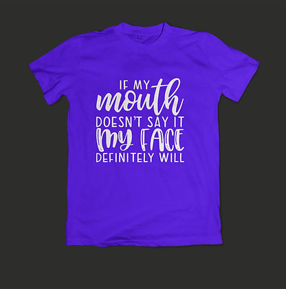 If My Mouth... Shirt