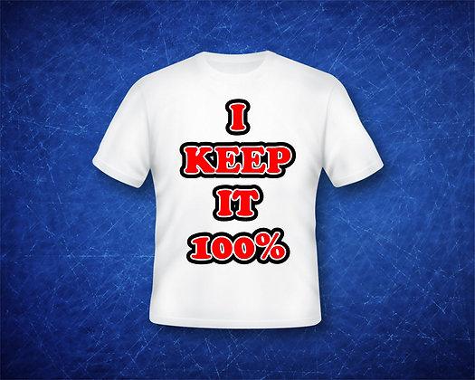 I KEEP IT 100%