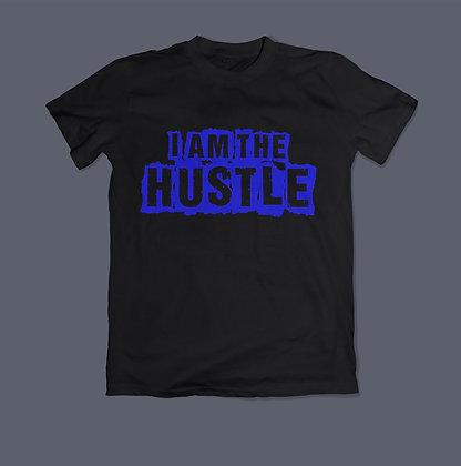 I Am The Hustle2 Shirt
