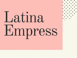 The Latina Empress