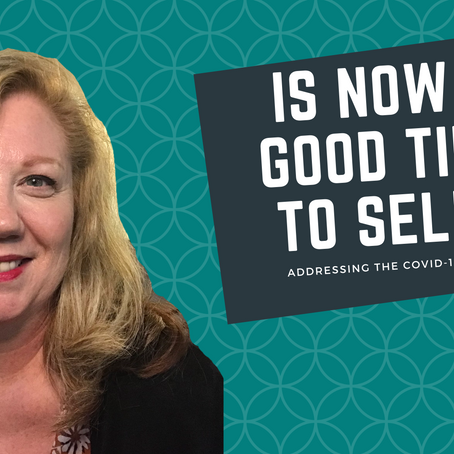 Is Now A Good Time To Sell? Addressing the COVID-19 Situation