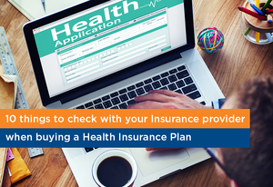 Checklist for your Insurance Provider Before Buying A Plan