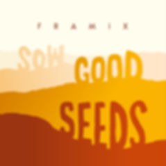 SOW GOOD SEEDS - FRAMIX - ARTWORK.jpg