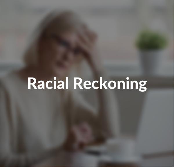 Racial Reckoning
