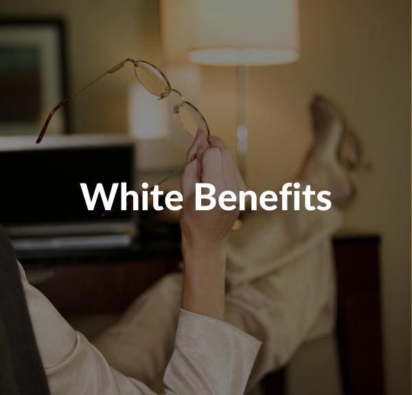 White Benefits