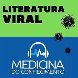 """Imagem dividida entre verde e azul vivos. Acima vemos o logo do podcast Literatura Viral. Abaixo, vemos a mensagem """"Medicina do Conhecimento"""" sobre a qual vê se um set de fones de ouvido. Há vírus espalhados pela imagem."""