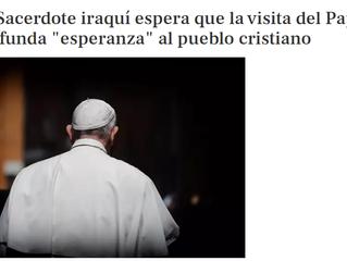 """Irak. Sacerdote iraquí espera que la visita del Papa al país infunda """"esperanza"""" al pueblo cristiano"""