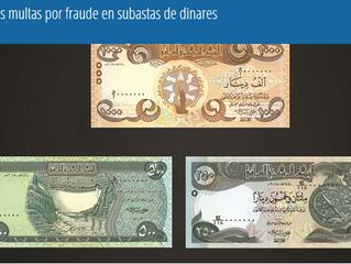 Grandes multas por fraude en subastas de dinares