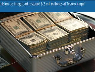 La Comisión de Integridad restauró $ 2 mil millones al Tesoro iraquí