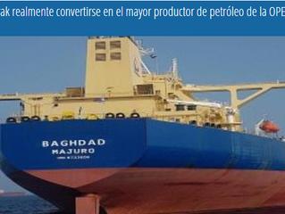¿Podría Irak realmente convertirse en el mayor productor de petróleo de la OPEP?