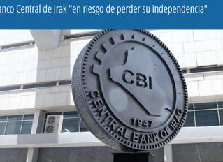 """El Banco Central de Irak """"en riesgo de perder su independencia"""