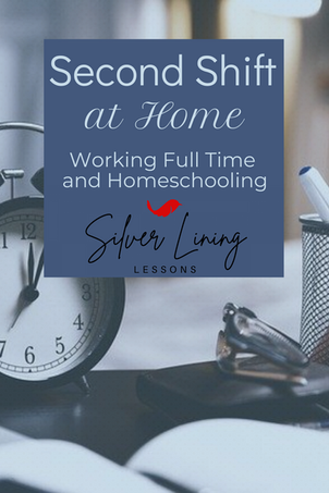 Second Shift [at Home]: Working Full Time and Homeschooling
