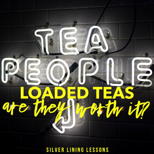 Loaded Teas: Are They Worth It?