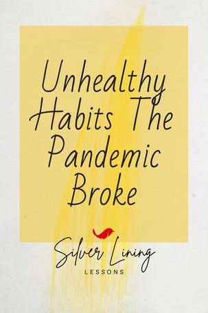 Unhealthy Habits The Pandemic Broke