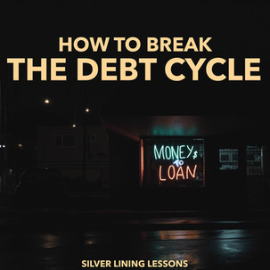 How to Break The Debt Cycle