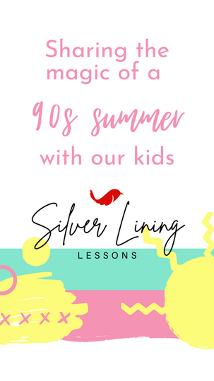 Sharing the Magic of a 90s Summer with Our Kids