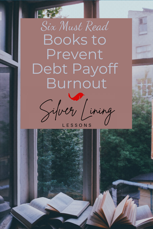 6 Must Read Books to Prevent Debt Payoff Burnout