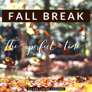 Fall Break - The Perfect Time