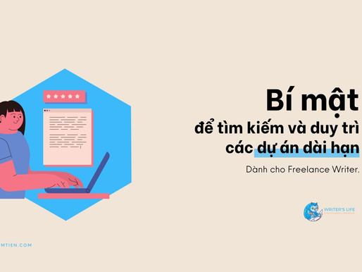 Freelance writer: Đây là bí mật để tìm và duy trì các dự án dài hạn