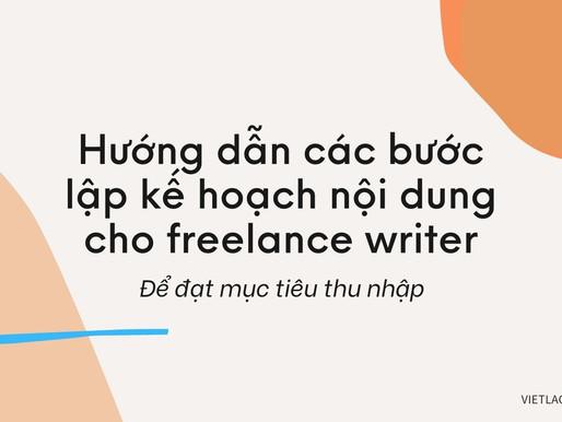 Hướng dẫn các bước lập kế hoạch nội dung để freelance writer đạt mục tiêu thu nhập