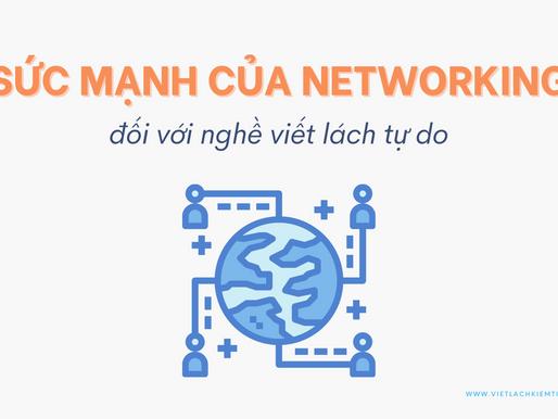 Sức mạnh của networking đối với nghề viết lách tự do