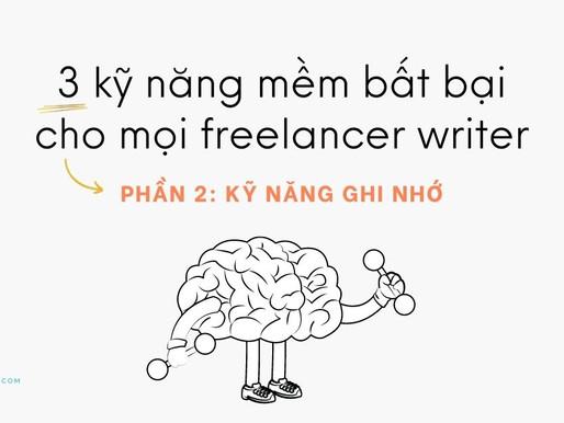 Top 3 kỹ năng mềm bất bại cho mọi freelance writer – Phần 2: Kỹ năng ghi nhớ