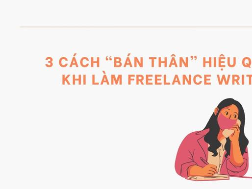 """Vì sao khách hàng nên thuê bạn? 3 cách """"bán thân"""" hiệu quả khi làm freelance writer"""