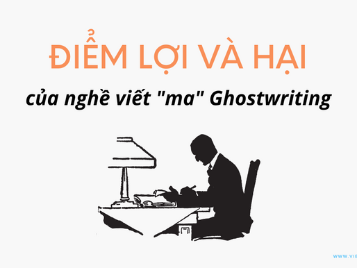 """Những điểm lợi và hại của nghề viết """"ma"""" - Ghostwriting"""