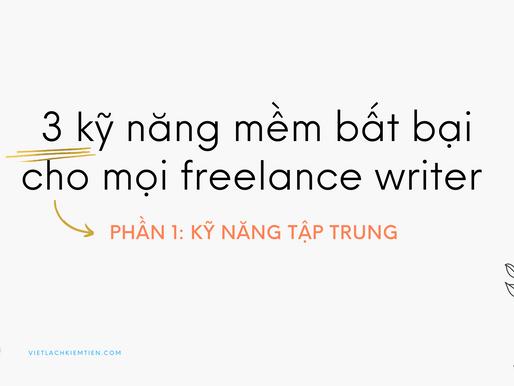 Top 3 kỹ năng mềm bất bại cho mọi freelance writer – Phần 1: Kỹ năng tập trung