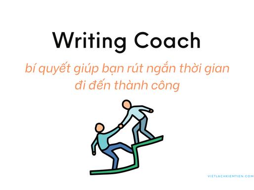 Writing coach - bí quyết giúp bạn rút ngắn thời gian đi đến thành công