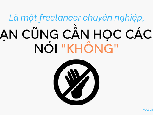 """Là một freelancer chuyên nghiệp, bạn cũng cần học cách nói """"Không"""""""