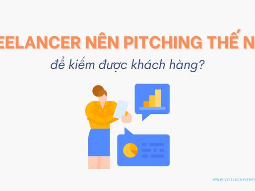 Freelancer nên pitching thế nào để kiếm được khách hàng?