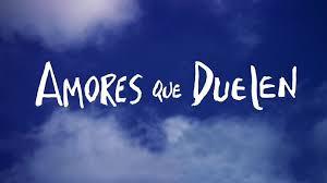 Amores que Duelen. Nueva Temporada