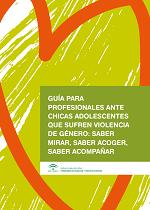 Guía para profesionales que trabajan con adolescentes víctimas de violencia de género