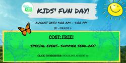 _Kid's Fun Day August !