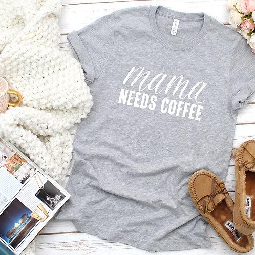 Mama Needs Coffee T-Shirt - Womens Shirt - Graphic Tee