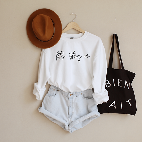 Let's stay in -Sweatshirt - White