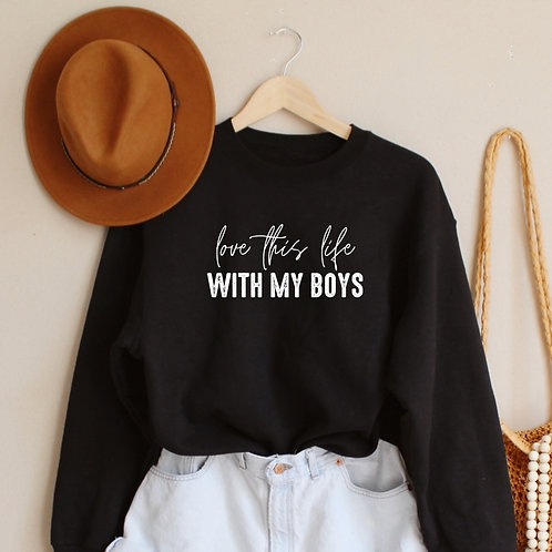 Love this life with my boys sweatshirt - Black - Loose fit