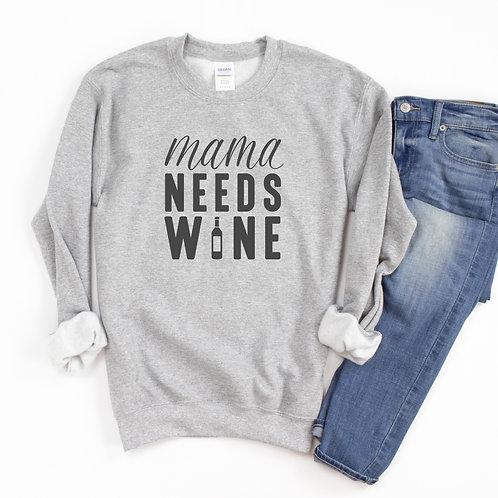 Mama Needs Wine Sweatshirt - Gray
