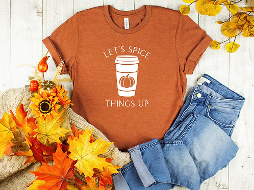Let's Spice Things Up - Womens Shirt - Graphic Tee
