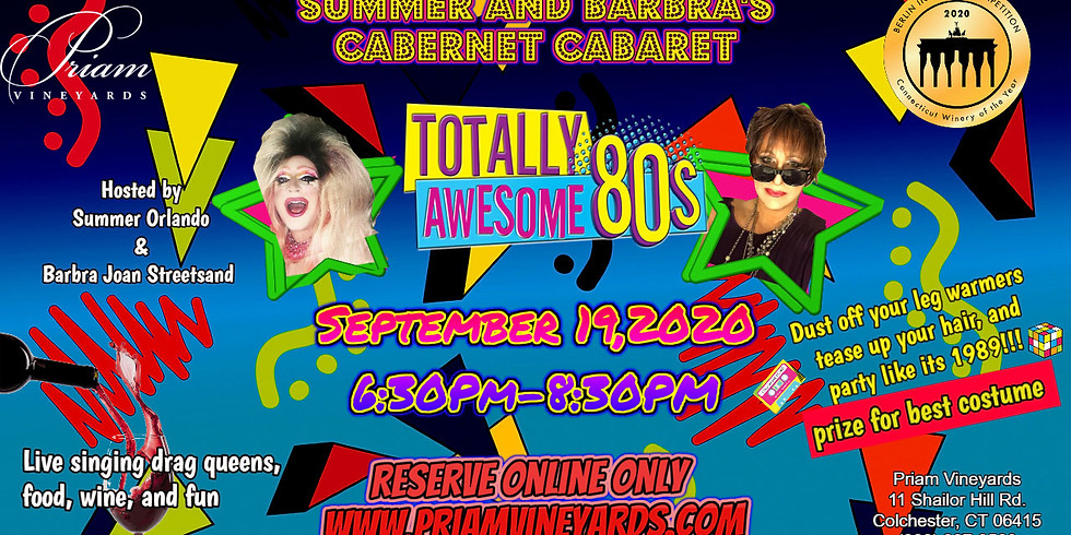 Cabernet Cabaret! Totally Awesome 80s!!!