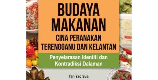 Budaya Makanan Cina Peranakan Terengganu dan Kelantan