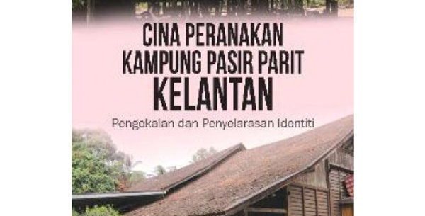 Cina Peranakan Kampung Pasir Parit, Kelantan