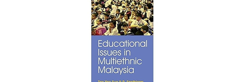 Educational Issues in Multiethnic Malaysia
