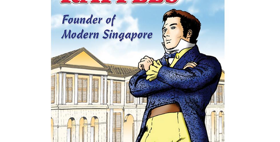 Stamford Raffles - Founder of Modern Singapore