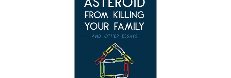How to stop an asteroid from killing your family