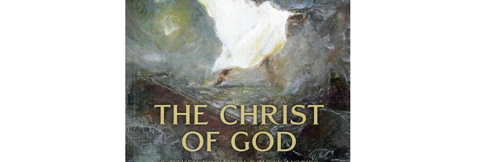 The Christ Of God & Other Eschatological Motifs