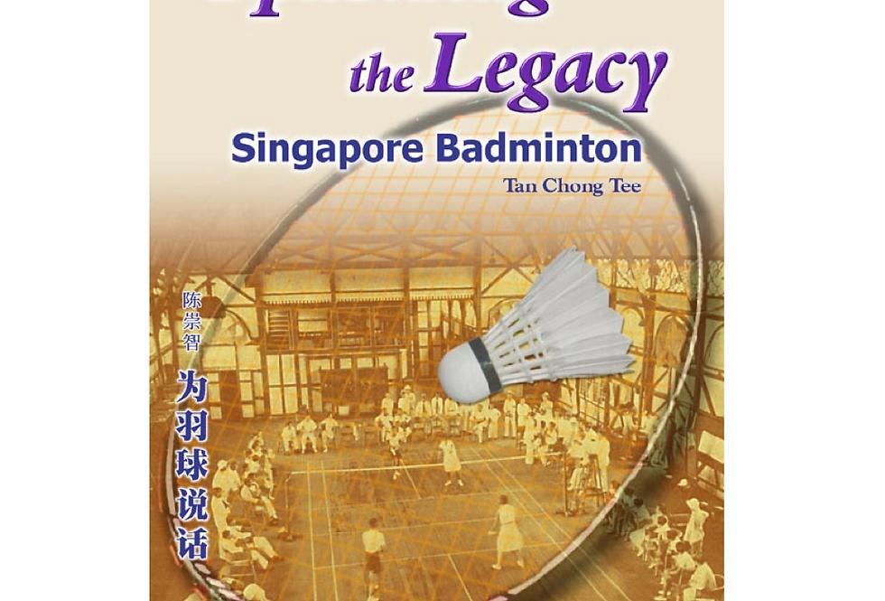 Upholding the Legacy - Singapore Badminton