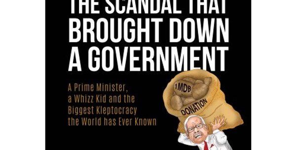 1MDB: The Scandal That Brought Down a Government